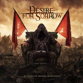DESIRE FOR SORROW At Dawn Of Abysmal Ruination